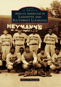 African Americans in Lafayette and Southwest Louisiana by Sherry T. Broussard, 9780738591100