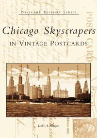 Chicago Skyscrapers in Vintage Postcards by Leslie Hudson, 9780738533421