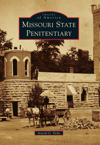 Missouri State Penitentiary by Arnold G. Parks, 9780738590806