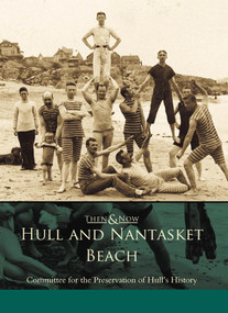 Hull and Nantasket Beach - 9780738508597 by Committee for the Preservation of Hull's History, 9780738508597