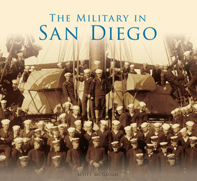 Military in San Diego, The by Scott McGaugh, 9781467131568