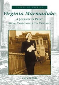 Virginia Marmaduke (A Journey in Print from Carbondale to Chicago) by Cary O'Dell, 9780738519661