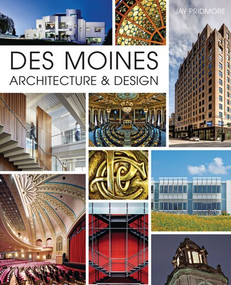 Des Moines Architecture & Design by Jay Pridmore, 9781626199750