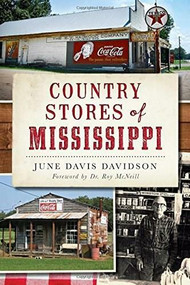 Country Stores of Mississippi by June Davis Davidson, 9781626195929