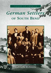German Settlers of South Bend by Gabrielle Robinson, 9780738523408