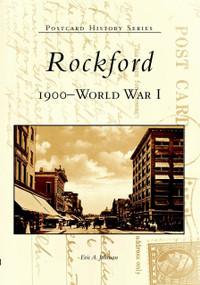 Rockford: (1900 to World War I) by Eric A. Johnson, 9780738523415