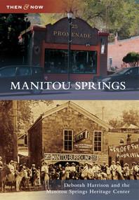 Manitou Springs - 9780738595962 by Deborah Harrison, Manitou Springs Heritage Center, 9780738595962