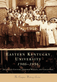 Eastern Kentucky University: (1906-1956) by Jacqueline Couture, Chuck Hill, 9780738543123