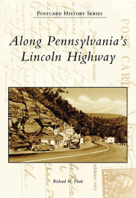 Along Pennsylvania's Lincoln Highway by Richard W. Funk, 9780738545110