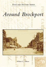 Around Brockport - 9780738557342 by William G. Andrews, 9780738557342