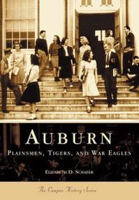 Auburn: (Plainsmen, Tigers and War Eagles) by Elizabeth D. Shafer, 9780738515731