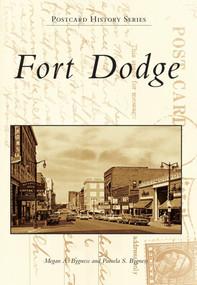 Fort Dodge by Megan A. Bygness, Pamela S. Bygness, 9780738591919