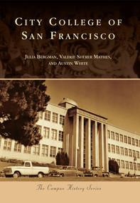City College of San Francisco by Julia Bergman, Valerie Sherer Mathes, Austin White, 9780738581347