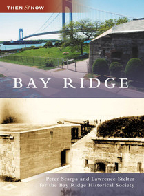 Bay Ridge - 9780738563497 by Peter Scarpa, Lawrence Stelter, Bay Ridge Historical Society, 9780738563497