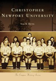 Christopher Newport University by Sean M. Heuvel, 9780738568386