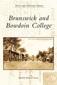 Brunswick and Bowdoin College by Elizabeth Huntoon Coursen, 9780738562377