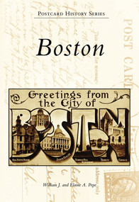 Boston by William J. Pepe, Elaine A. Pepe, 9780738565415