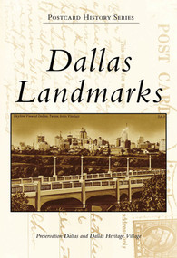 Dallas Landmarks by Preservation Dallas, Dallas Heritage Village, 9780738558523