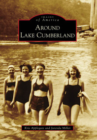 Around Lake Cumberland by Kris Applegate, Jarenda Miller, 9780738568195