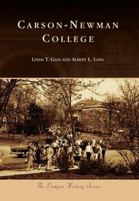 Carson-Newman College by Linda T. Gass, Albert L. Lang, 9780738593746