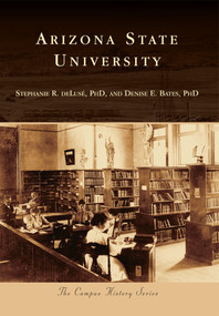 Arizona State University by Stephanie R. DeLuse, PhD, Denise E. Bates, PhD, 9780738595450