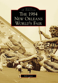 1984 New Orleans World's Fair, The by Bill Cotter, 9780738568560