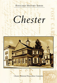 Chester - 9780738563480 by Chester Historical Preservation Committee, 9780738563480