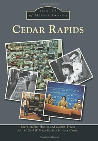 Cedar Rapids - 9781467111805 by Mark Stoffer Hunter, Caitlin Treece, Carl & Mary Koehler History Center, 9781467111805