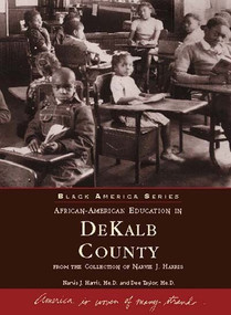 African American Education in DeKalb County (From the Collection of Narvie J. Harris) by Narvie J. Harris Me.D., Dee Taylor Me.D., 9780738502274
