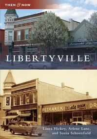 Libertyville - 9780738583891 by Laura Hickey, Arlene F. Lane, Sonia M. Schoenfield, 9780738583891