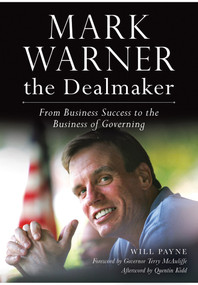 Mark Warner the Dealmaker (From Business Success to the Business of Governing) by Will Payne, 9781626195844
