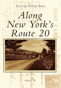 Along New York's Route 20 by Michael J. Till, 9780738574349