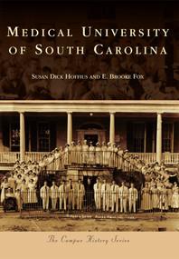 The Medical University of South Carolina by Susan Dick Hoffius, E. Brooke Fox, 9780738579962