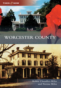 Worcester County - 9780738582221 by Robin Chandler-Miles, Norma Miles, 9780738582221