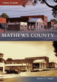 Mathews County - 9780738588230 by Janice C. Vogel, 9780738588230