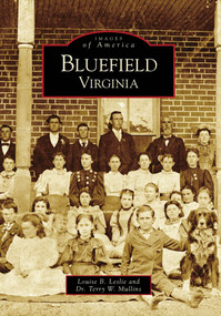 Bluefield, Virginia by Louise B. Leslie, Dr. Terry W. Mullins, 9780738567969
