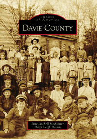 Davie County by Jane Satchell McAllister, Debra Leigh Dotson, 9780738567976