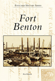 Fort Benton by Ken Robison, 9780738570280