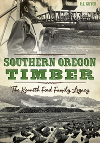 Southern Oregon Timber: (The Kenneth Ford Family Legacy) by R.J. Guyer, 9781626199446