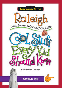 Raleigh and the State of North Carolina: (Cool Stuff Every Kid Should Know) by Kate Boehm Jerome, 9781439600962