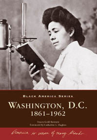 Washington, D.C. (1861-1962) by Tracey Gold Bennett, Catherine L. Hughes, 9780738542409