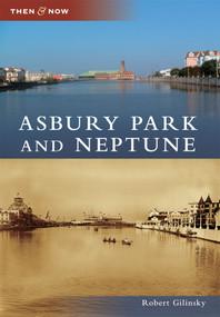 Asbury Park and Neptune by Robert Gilinsky, 9780738575360