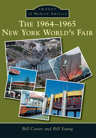 1964-1965 New York World's Fair, The - 9781467121057 by Bill Cotter, Bill Young, 9781467121057