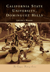 California State University, Dominguez Hills by Gregory L. Williams, 9780738580050