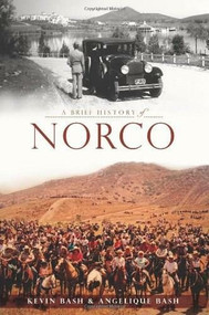 A Brief History of Norco by Kevin Bash, Angelique Bash, 9781609497019