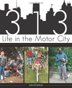 313 (Life in the Motor City) by John Carlisle, 9781609494902