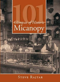 101 Glimpses of Historic Micanopy by Steve Rajtar, 9781596295094