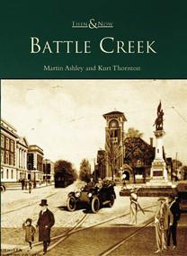 Battle Creek - 9780738539768 by Martin Ashley, Kurt Thornton, 9780738539768