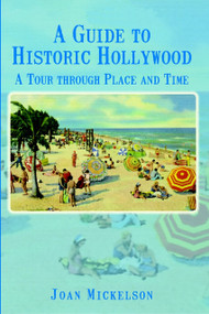 A Guide to Historic Hollywood (A Tour through Place and Time) by Joan Mickelson, 9781596290495