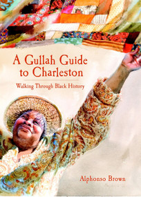 A Gullah Guide to Charleston (Walking Through Black History) by Alphonso Brown, 9781596293922